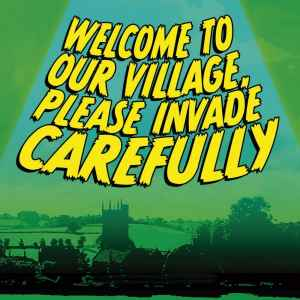 Welcome to Our Village, Please Invade Carefully  2012 scifi radio show